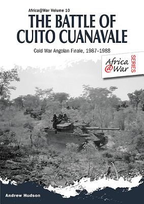 The Battle of Cuito Cuanavale By Hudson, Andrew